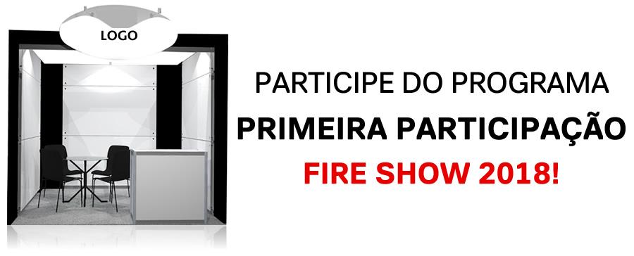 Programa Primeira Participação Fire Show 2018
