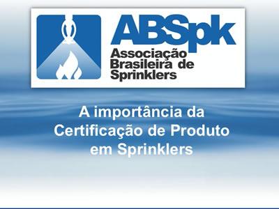 abspk-importancia-da-certificacao-de-produto-em-sprinklers